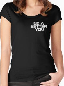 Be a better you white Women's Fitted Scoop T-Shirt