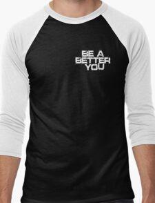 Be a better you white Men's Baseball ¾ T-Shirt