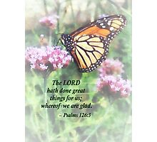 Psalm 126 3 The LORD hath done great things Photographic Print