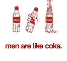 Men Are Like Coke. by Wessywes