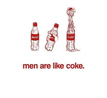 Men Are Like Coke. Photographic Print