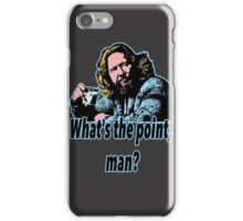 Big Lebowski Philosophy 19 iPhone Case/Skin