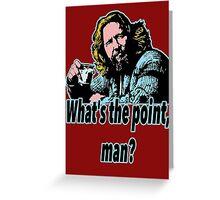 Big Lebowski Philosophy 19 Greeting Card
