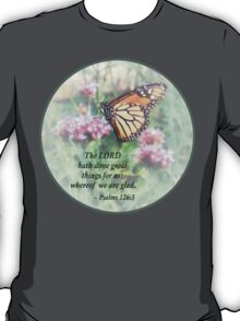 Psalm 126 3 The LORD hath done great things T-Shirt