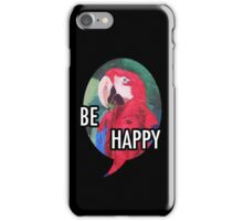 Be Happy - iPhone iPod iPad iPhone Case/Skin