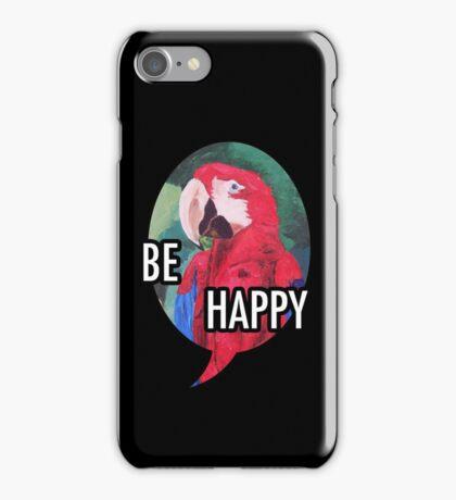Be Happy - iPhone iPod iPad iPhone Case/Skin