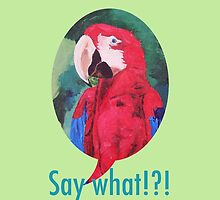 Say What !?!  Funny Parrot Phone Tablet Case - iPhone iPod iPad by PhoneCase