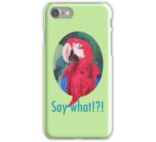 Say What !?!  Funny Parrot Phone Tablet Case - iPhone iPod iPad iPhone Case/Skin
