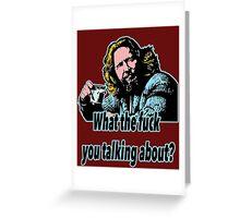 Big Lebowski Philosophy 21 Greeting Card