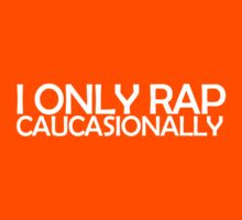 I only rap caucasionally Kids Clothes
