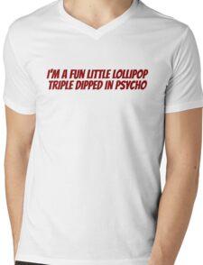 I'm a fun little lollipop triple dipped in psycho Mens V-Neck T-Shirt