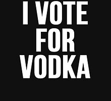I Vote For Vodka Unisex T-Shirt