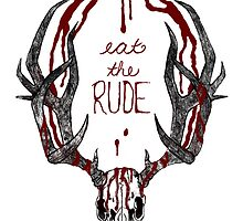 Eat The Rude by MissKyleighJ