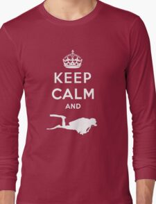 Keep Calm and Dive Long Sleeve T-Shirt