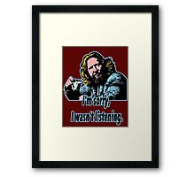 Big Lebowski Philosophy 28 Framed Print