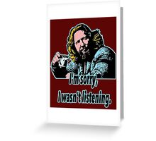 Big Lebowski Philosophy 28 Greeting Card