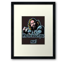 Big lebowski Philosophy 30 Framed Print