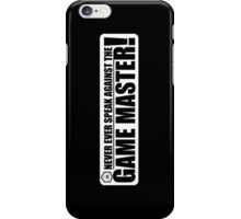 Never Speak Against the Game Master iPhone Case/Skin