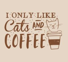 I only like CATS and coffee by jazzydevil