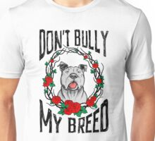 DON'T BULLY MY BREED V3 Unisex T-Shirt