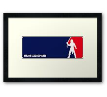 Major League Pirate - Male Framed Print