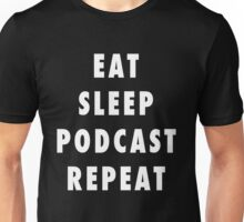 Eat. Sleep. Podcast. Repeat. Unisex T-Shirt