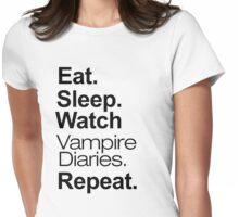 Eat. Sleep. Watch Vampire Diaries. Repeat. Womens Fitted T-Shirt