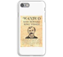 Wanted King Fisher Reward iPhone Case/Skin