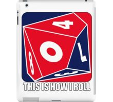 D10 - This is how I roll iPad Case/Skin