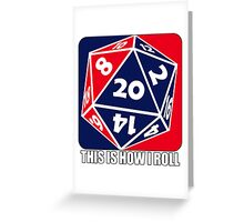 D20 - This is how I roll Greeting Card