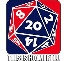 D20 - This is how I roll Photographic Print