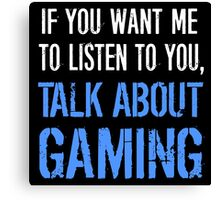Talk About Video Games Canvas Print