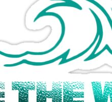 Ride the wave 2 Sticker