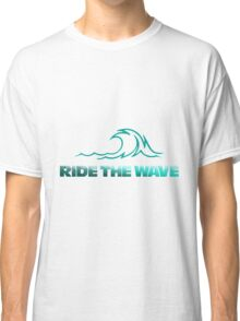 Ride the wave 2 Classic T-Shirt