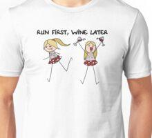 Run First, Wine Later Unisex T-Shirt