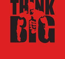THINK BIG - Bodybuilding Motivation T-Shirt