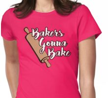 Bakers Gonna Bake Womens Fitted T-Shirt