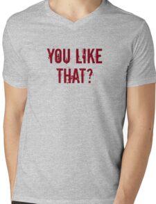 You Like That? Mens V-Neck T-Shirt