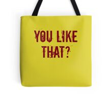 You Like That? Tote Bag