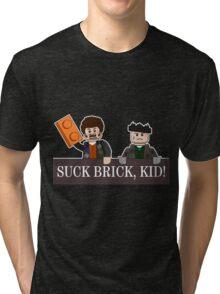 SUCK BRICK, KID! Tri-blend T-Shirt