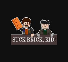 SUCK BRICK, KID! Unisex T-Shirt