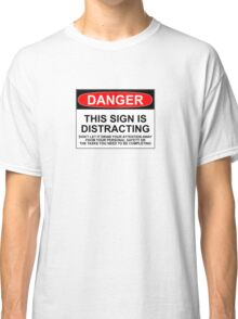 DISTRACTING SIGN Classic T-Shirt