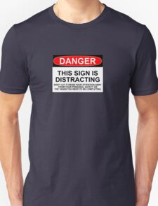 DISTRACTING SIGN Unisex T-Shirt