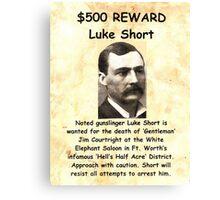Luke Short Wanted Canvas Print