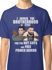 Why I Joined the Brotherhood of Steel Classic T-Shirt