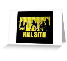 Kill Sith Greeting Card