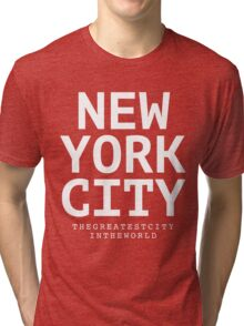 NYC - the greatest city in the world Tri-blend T-Shirt
