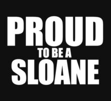 Proud to be a SLOANE by Jonelleon