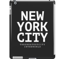 NYC - the greatest city in the world iPad Case/Skin