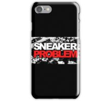 Sneaker Problem iPhone Case/Skin